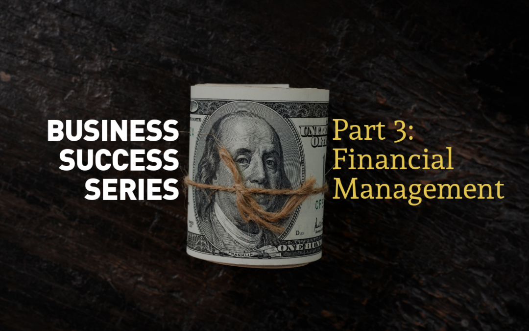 Business Success Series | Part 3: Financial Management