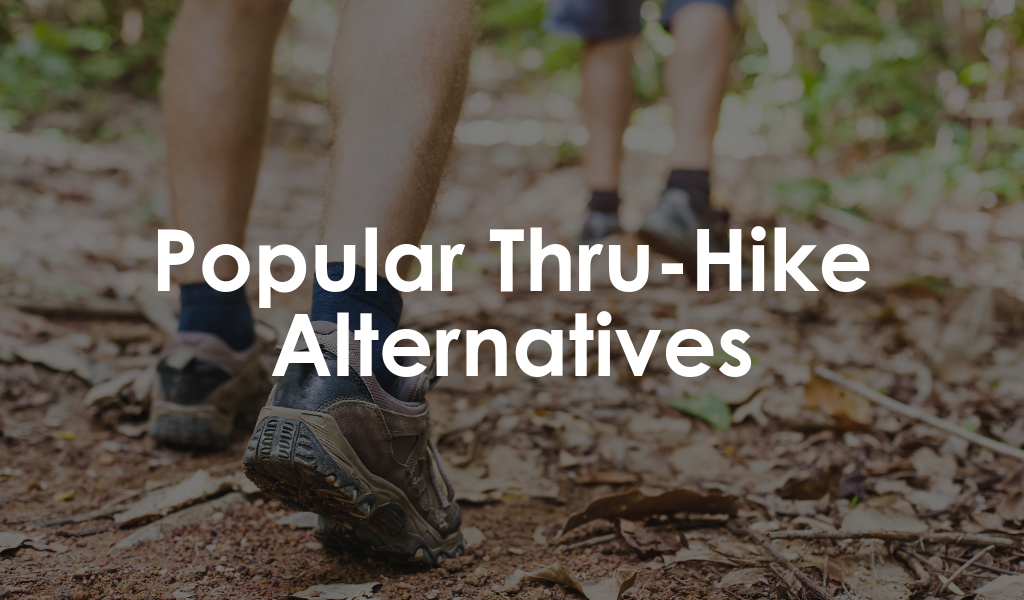 4 Practical Alternatives to Popular Thru-Hikes